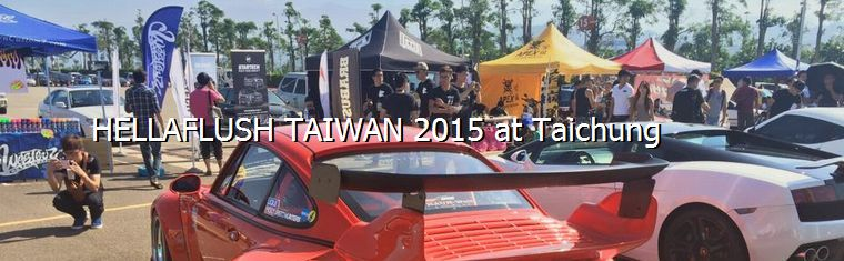 Hellaflush Taiwan 2015 at Taichung
